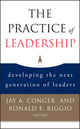 The Practice of Leadership: Developing the Next Generation of Leaders (0787983055) cover image