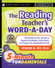 The Reading Teacher's Word-a-Day: 180 Ready-to-Use Lessons to Expand Vocabulary, Teach Roots, and Prepare for Standardized Tests  (0787996955) cover image