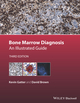 Bone Marrow Diagnosis: An Illustrated Guide, 3rd Edition (1118253655) cover image