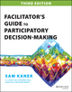 Facilitator's Guide to Participatory Decision-Making, 3rd Edition (1118404955) cover image