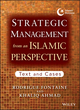 Strategic Management from an Islamic Perspective: Text and Cases (1118553055) cover image