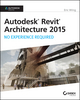 Autodesk Revit Architecture 2015: No Experience Required: Autodesk Official Press (1118862155) cover image