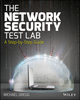 The Network Security Test Lab: A Step-by-Step Guide  (1118987055) cover image