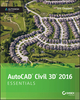 AutoCAD Civil 3D 2016 Essentials: Autodesk Official Press (1119059755) cover image