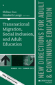 Transnational Migration, Social Inclusion, and Adult Education: New Directions for Adult and Continuing Education, Number 146 (1119116155) cover image