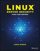 Linux Server Security: Hack and Defend (1119277655) cover image