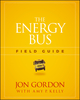 The Energy Bus Field Guide (1119412455) cover image