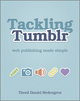 Tackling Tumblr: Web Publishing Made Simple (1119950155) cover image