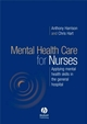 Mental Health Care for Nurses: Applying Mental Health Skills in the General Hospital (1405124555) cover image