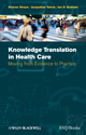 Knowledge Translation in Health Care: Moving from Evidence to Practice (1444357255) cover image