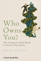 Who Owns You?: The Corporate Gold Rush to Patent Your Genes (1444360655) cover image