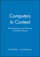 Computers in Context: The Philosophy and Practice of System Design (1557864055) cover image