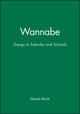 Wannabe: Gangs in Suburbs and Schools (1557866155) cover image