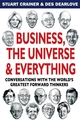 Business, The Universe and Everything: Conversations with the World's Greatest Management Thinkers (1841126055) cover image
