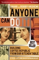 Anyone Can Do It: Building Coffee Republic from Our Kitchen Table - 57 Real Life Laws on Entrepreneurship (1841127655) cover image
