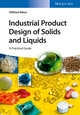 Industrial Product Design of Solids and Liquids: A Practical Guide (3527333355) cover image