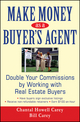 Make Money as a Buyer's Agent: Double Your Commissions by Working with Real Estate Buyers (0470051256) cover image