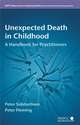 Unexpected Death in Childhood: A Handbook for Practitioners (0470060956) cover image