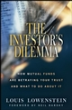 The Investor's Dilemma: How Mutual Funds Are Betraying Your Trust And What To Do About It (0470117656) cover image