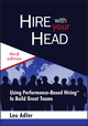 Hire With Your Head: Using Performance-Based Hiring to Build Great Teams, 3rd Edition (0470128356) cover image