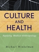 Culture and Health: Applying Medical Anthropology (0470283556) cover image