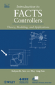 Introduction to FACTS Controllers: Theory, Modeling, and Applications (0470478756) cover image