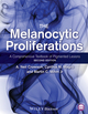 The Melanocytic Proliferations: A Comprehensive Textbook of Pigmented Lesions, 2nd Edition (0470561556) cover image