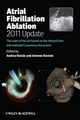 Atrial Fibrillation Ablation, 2011 Update: The State of the Art based on the VeniceChart International Consensus Document (0470674156) cover image