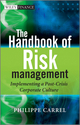 The Handbook of Risk Management: Implementing a Post-Crisis Corporate Culture (0470681756) cover image