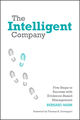 The Intelligent Company: Five Steps to Success with Evidence-Based Management (0470685956) cover image