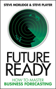 Future Ready: How to Master Business Forecasting (0470747056) cover image