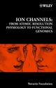 Ion Channels: From Atomic Resolution Physiology to Functional Genomics (0470843756) cover image