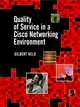 Quality of Service in a Cisco Networking Environment (0470844256) cover image
