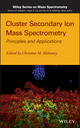 Cluster Secondary Ion Mass Spectrometry: Principles and Applications (0470886056) cover image