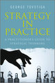 Strategy in Practice: A Practitioner's Guide to Strategic Thinking (0470977256) cover image