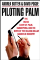 Piloting Palm: The Inside Story of Palm, Handspring, and the Birth of the Billion-Dollar Handheld Industry (0471089656) cover image