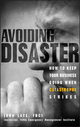Avoiding Disaster: How to Keep Your Business Going When Catastrophe Strikes (0471229156) cover image