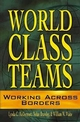 World-Class Teams: Working Across Borders (0471292656) cover image