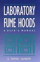 Laboratory Fume Hoods: A User's Manual (0471569356) cover image