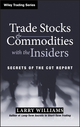 Trade Stocks and Commodities with the Insiders: Secrets of the COT Report (0471741256) cover image