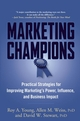 Marketing Champions: Practical Strategies for Improving Marketing's Power, Influence, and Business Impact (0471744956) cover image