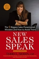 New Sales Speak: The 9 Biggest Sales Presentation Mistakes and How To Avoid Them, 2nd Edition (0471755656) cover image