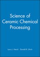Science of Ceramic Chemical Processing (0471826456) cover image