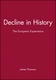 Decline in History: The European Experience (0745614256) cover image