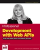 Professional Development with Web APIs: Google, eBay, Amazon.com, MapPoint, FedEx (0764584456) cover image