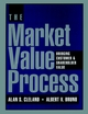 The Market Value Process: Bridging Customer & Shareholder Value (0787902756) cover image
