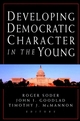 Developing Democratic Character in the Young (0787956856) cover image