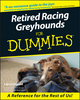Retired Racing Greyhounds For Dummies (1118053656) cover image
