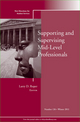 Supporting and Supervising Mid-Level Professionals: New Directions for Student Services, Number 136 (1118328256) cover image