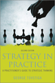 Strategy in Practice: A Practitioner's Guide to Strategic Thinking, 2nd Edition (1118519256) cover image